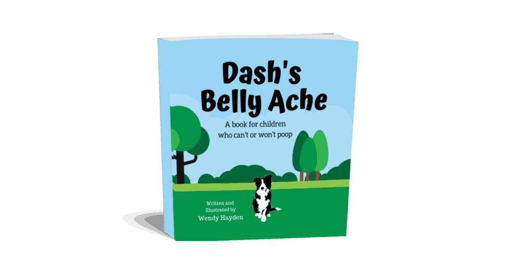 Dash's Belly Ache A book for children who can't or won't poop